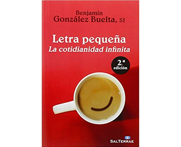González Buelta B: Letra pequeña: la cotidianidad infinita