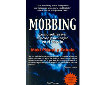 Piñuel y Zabala I: Mobbing. Cómo vivir al acoso psicológico en el trabajo
