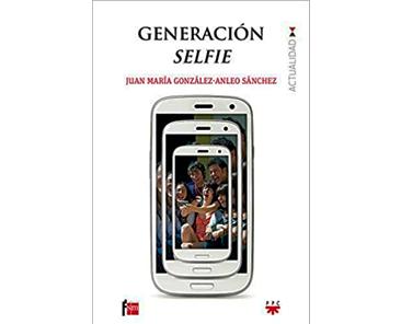 González-Anleo Sánchez, JM: Generación selfie