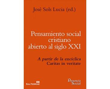 Sols Lucia J (ed.), Pensamiento social cristiano abierto al siglo XXI