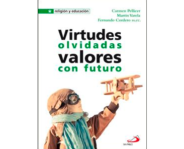 Virtudes olvidadas. Valores con futuro
