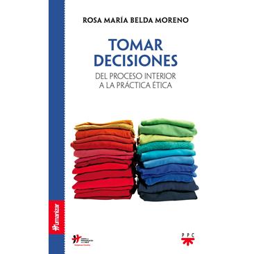 Belda Moreno RM: Para tomar decisiones: Del proceso interior a la práctica ética