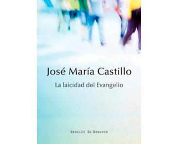 Castillo JM, La laicidad del Evangelio