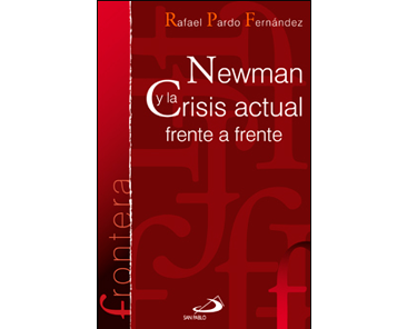 Pardo Fernández R, Newman y la crisis actual frente a frente