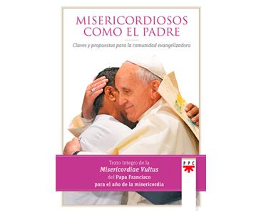 Misericordiosos como el Padre: Claves y propuestas para la comunidad evangelizadora