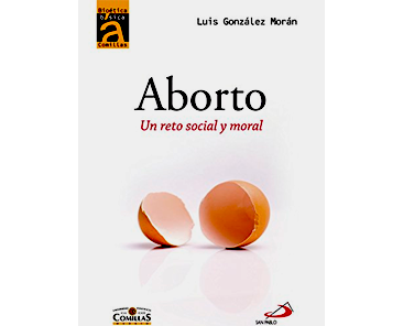 González Morán, Luis: Aborto. Un reto social y moral