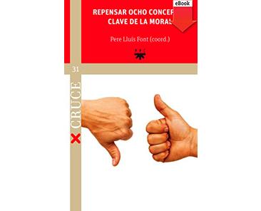 Font Pere, Lluís (Ed.), Repensar ocho conceptos clave de la moral