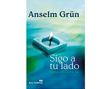 Grün Anselm, Sigo a tu lado. También al final de la vida