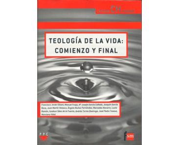 Teología de la Vida. Comienzo y final