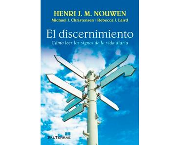 Nouwen-Michael H: El discernimiento: Cómo leer los signos de la vida diaria