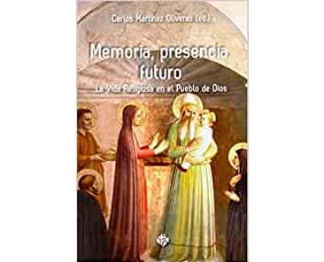 Memoria, presencia, futuro. La Vida Religiosa en el Pueblo de Dios